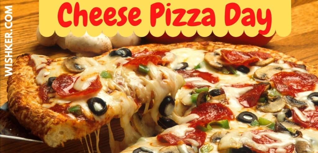 World Cheese Pizza Day 2021